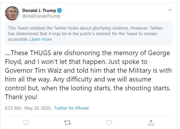 """قالت شركة تويتر عن تغريدة للرئيس ترامب """"انتهكت هذه التغريدة قواعد شبكة تويتر حول تمجيد العنف. ومع ذلك، قررت تويتر أنه قد يكون من مصلحة الجمهور أن تظل التغريدة متاحة"""""""