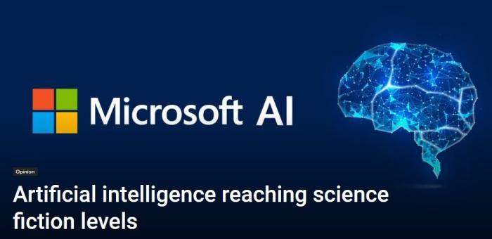 تقول مايكروسوفت أن تكنولوجيا الذكاء الإصطناعي تطورت حتي وصلت الي مستويات الخيال العلمي